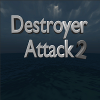 Destroyer Attack 2